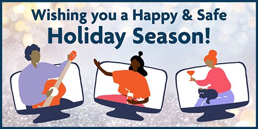 Wishing you a Happy & Safe Holiday Season